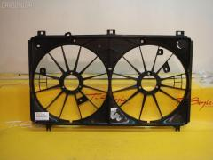 Диффузор радиатора TOYOTA MARK X GRX130 4GRFSE Фото 1