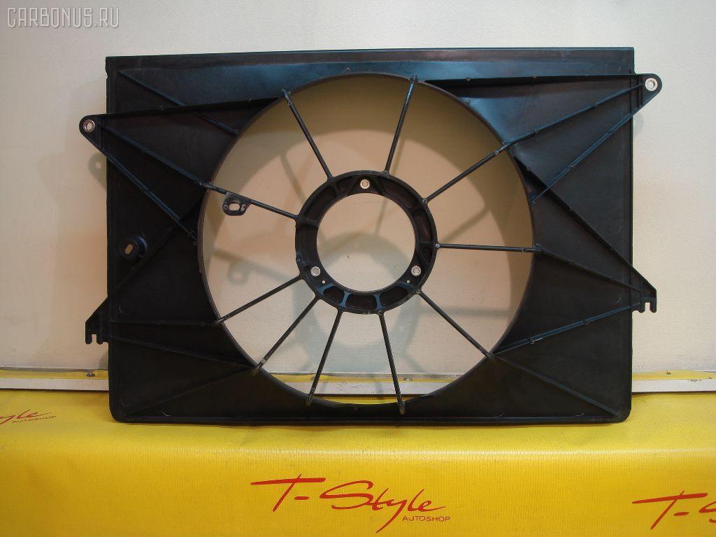 Диффузор радиатора TOYOTA WISH ZNE10G 1ZZFE Фото 2