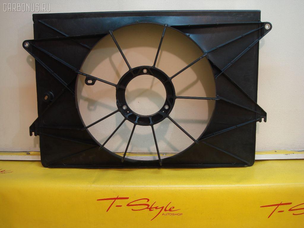 Диффузор радиатора TOYOTA ISIS ZNM10 1ZZFE Фото 2