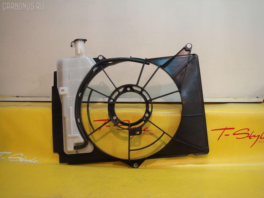 Диффузор радиатора TOYOTA PORTE NNP11 1NZFE Фото 2