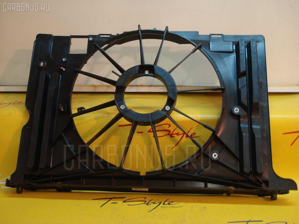 Диффузор радиатора TOYOTA PREMIO ZRT261 2ZRFAE Фото 2