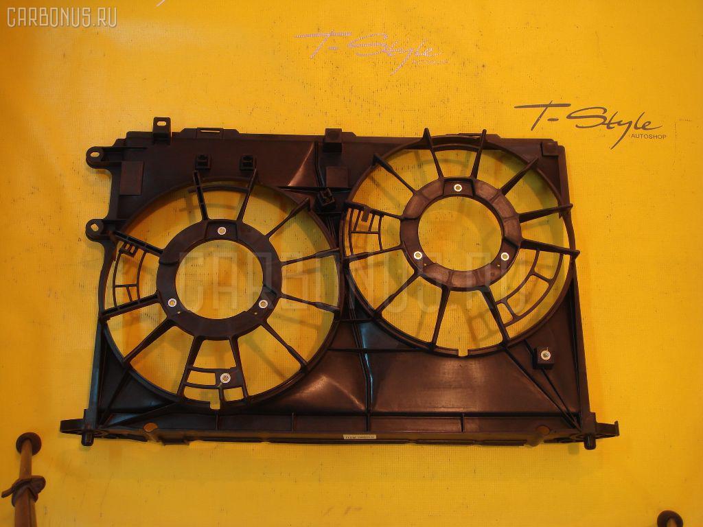 Диффузор радиатора TOYOTA WISH ZGE20W 2ZR-FAE. Фото 1