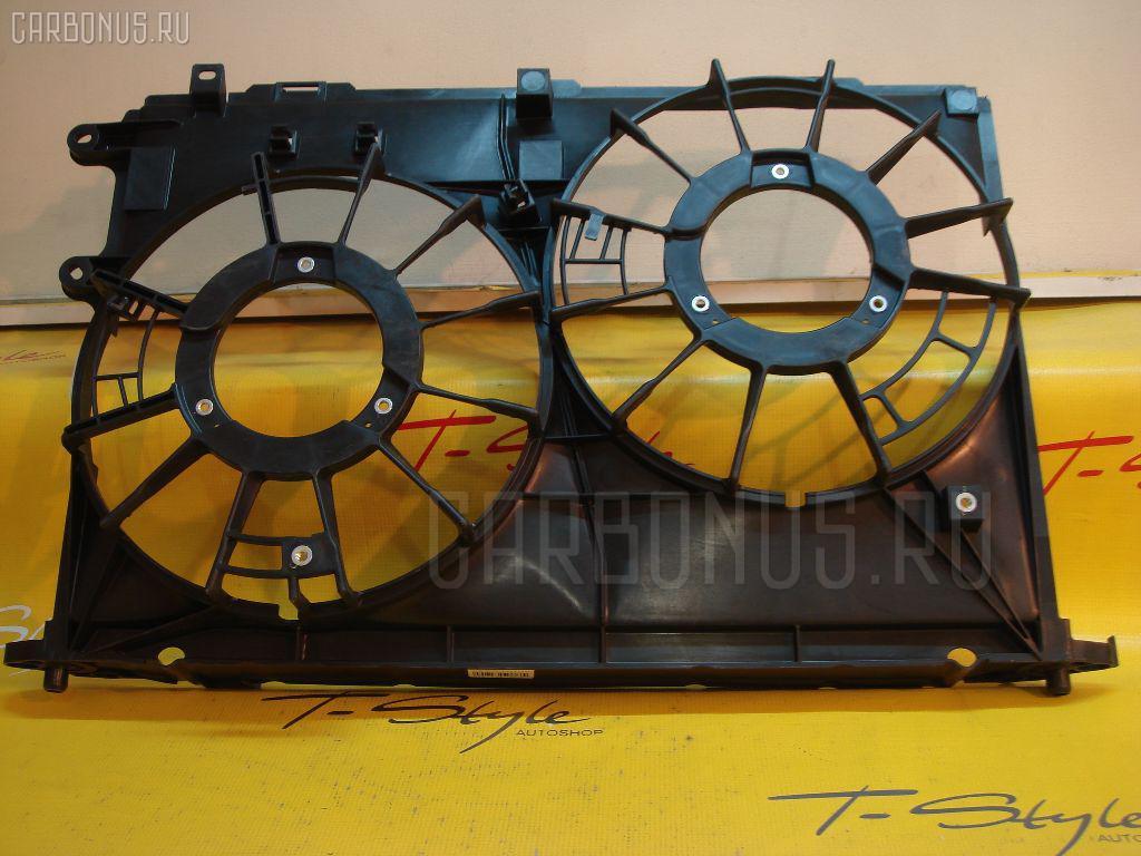 Диффузор радиатора TOYOTA WISH ZGE20W 2ZR-FAE Фото 1