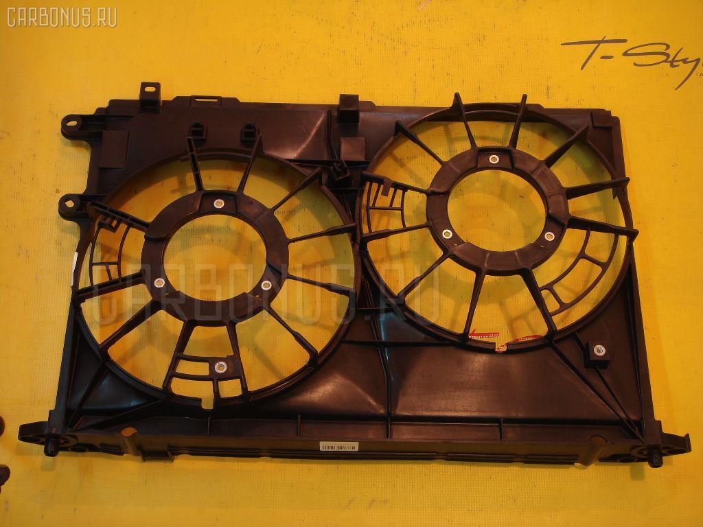 Диффузор радиатора TOYOTA WISH ZGE20W 2ZR-FAE. Фото 2