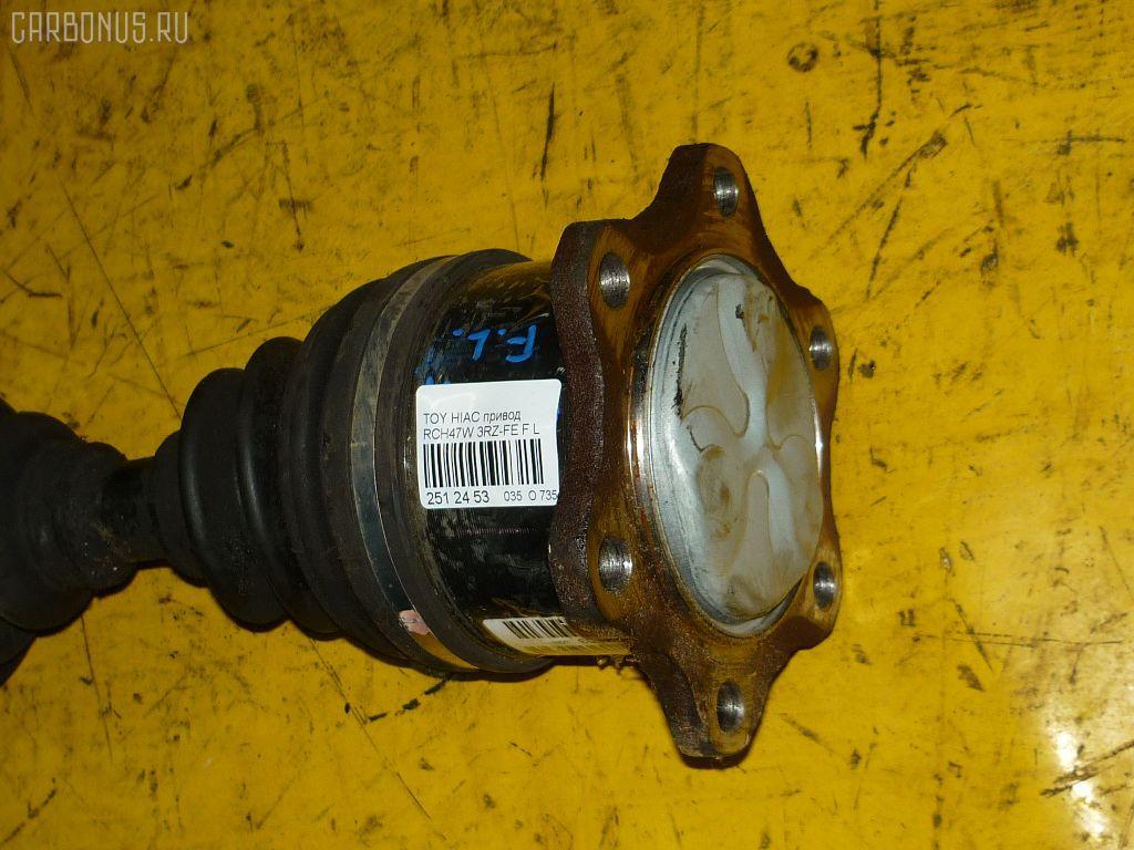 Привод TOYOTA HIACE REGIUS RCH47W 3RZ-FE. Фото 2