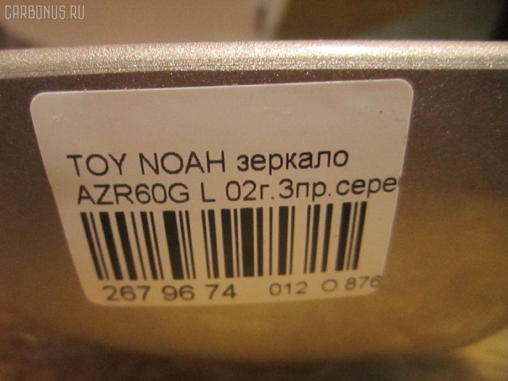 Зеркало двери боковой TOYOTA NOAH AZR60G Фото 4