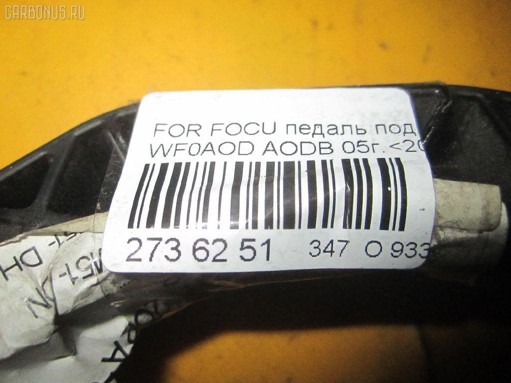 Педаль подачи топлива FORD FOCUS II WF0AOD AODB Фото 7