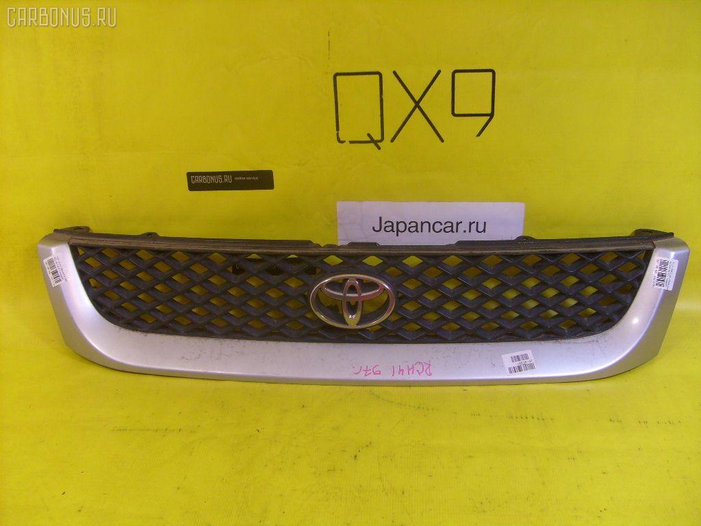 Решетка радиатора TOYOTA HIACE REGIUS RCH41W Фото 1