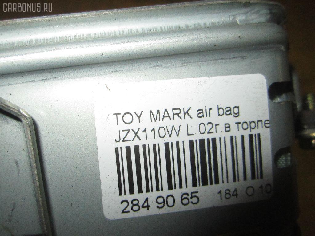 Air bag TOYOTA MARK II BLIT JZX110W Фото 8