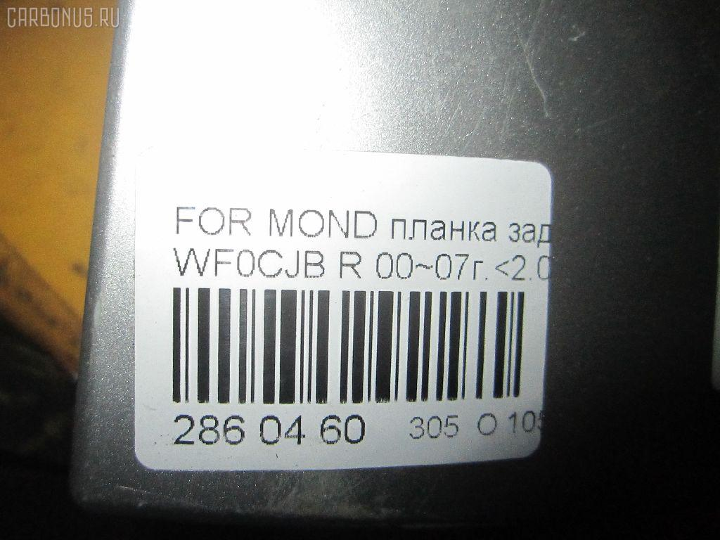 Планка задняя FORD MONDEO III WF0CJB Фото 10
