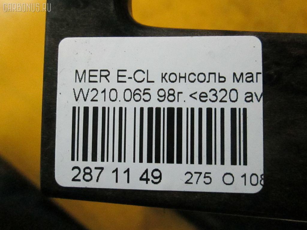 Консоль магнитофона MERCEDES-BENZ E-CLASS W210.065 Фото 7