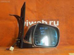 Зеркало двери боковой TOYOTA VOXY AZR60G Правое