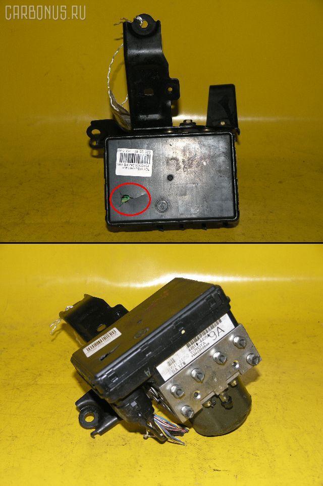 Блок ABS TOYOTA IPSUM ACM21 2AZ-FE Фото 1