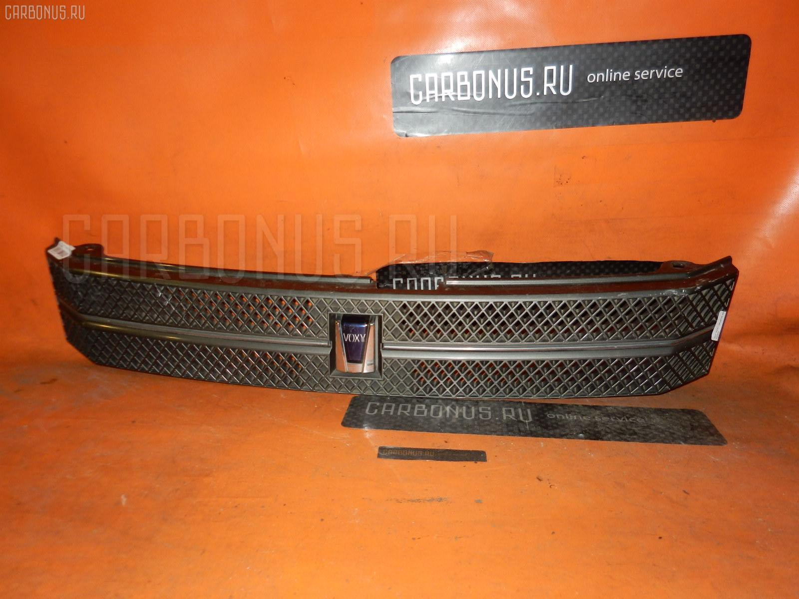 Решетка радиатора TOYOTA VOXY AZR65G Фото 1