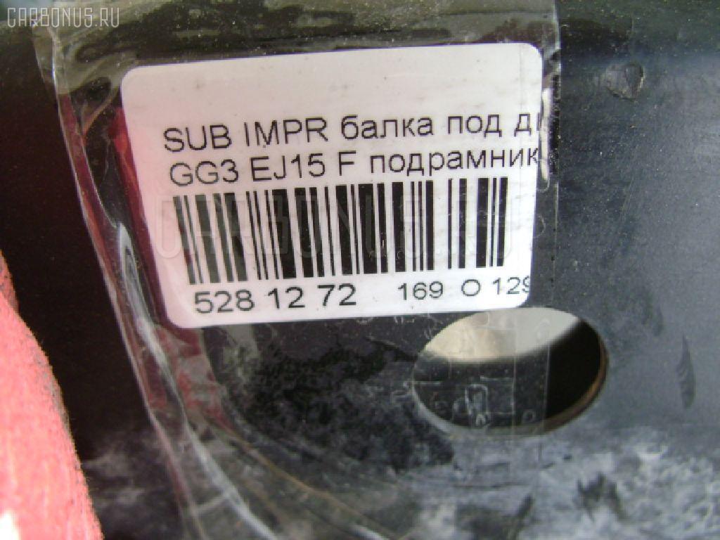 Балка под ДВС SUBARU IMPREZA WAGON GG3 EJ15 Фото 2