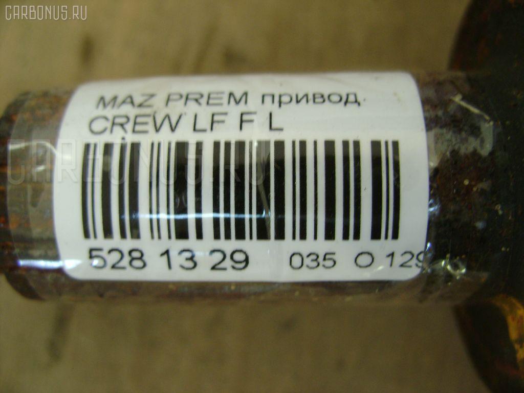Привод MAZDA PREMACY CREW LF Фото 2
