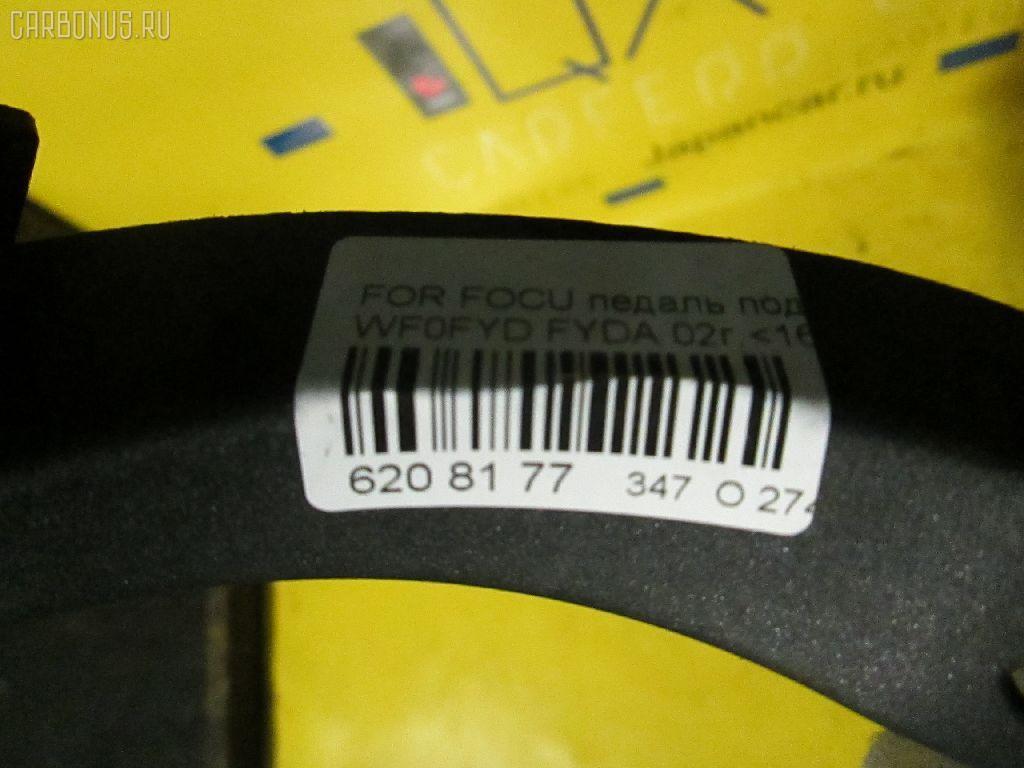 Педаль подачи топлива FORD FOCUS WF0FYD FYDA Фото 3