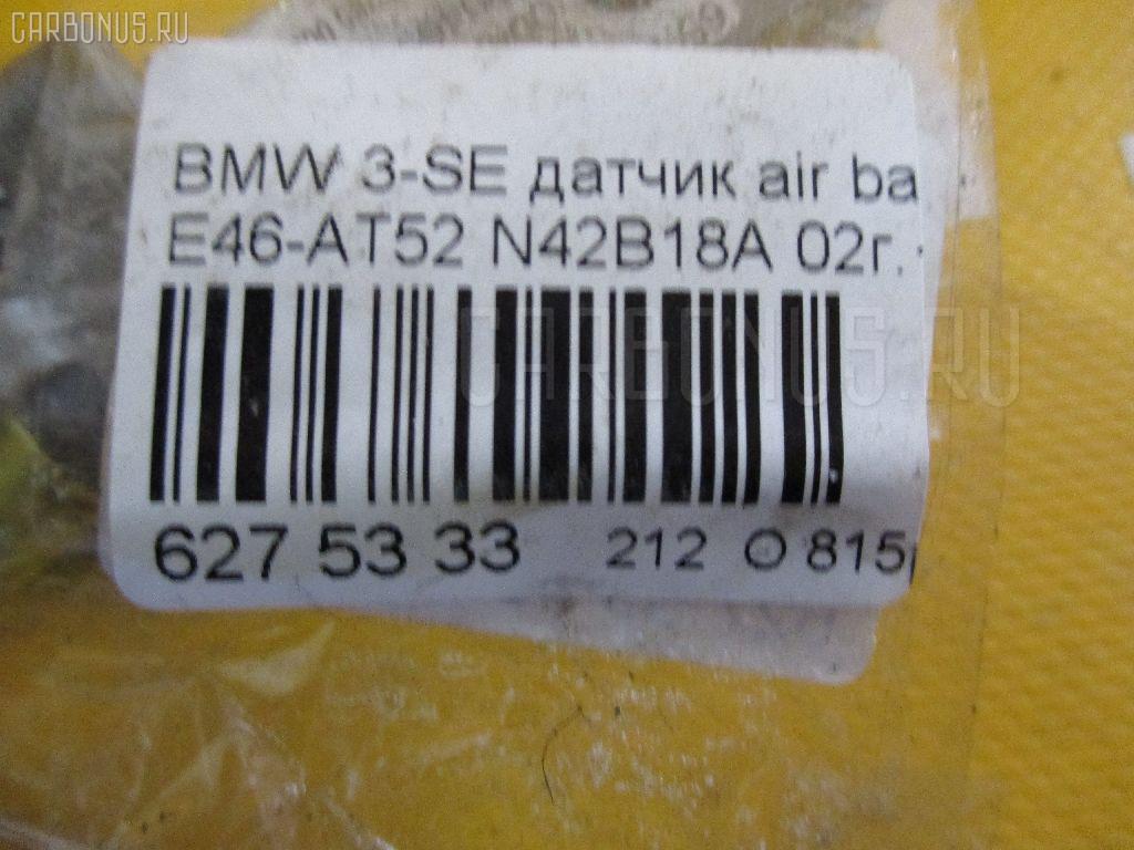 Датчик air bag BMW 3-SERIES E46-AT52 N42B18A Фото 2