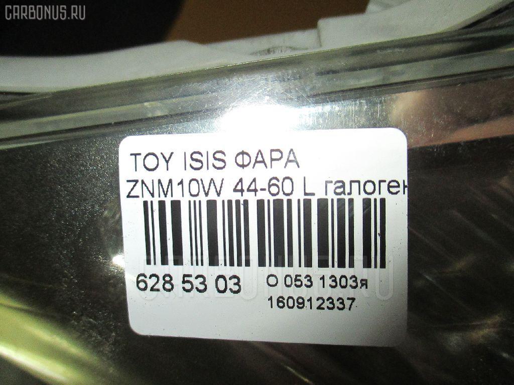 Фара TOYOTA ISIS ZNM10W Фото 3