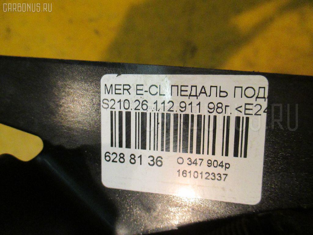 Педаль подачи топлива MERCEDES-BENZ E-CLASS STATION WAGON S210.261 112.911 Фото 3