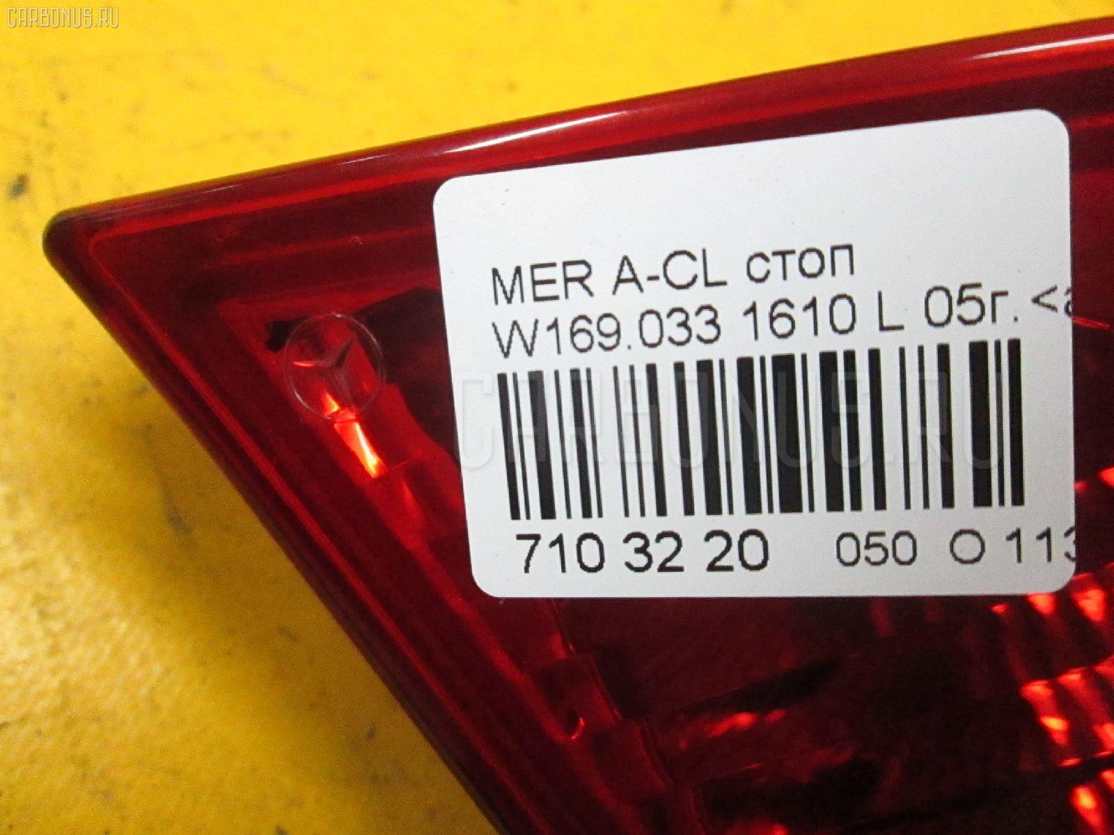 Стоп MERCEDES-BENZ A-CLASS W169.033 Фото 4