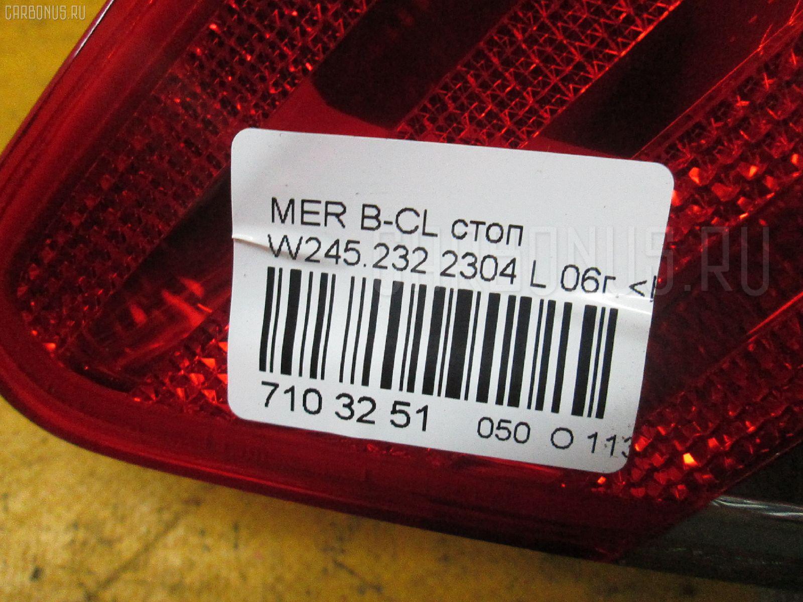 Стоп MERCEDES-BENZ B-CLASS W245.232 Фото 3