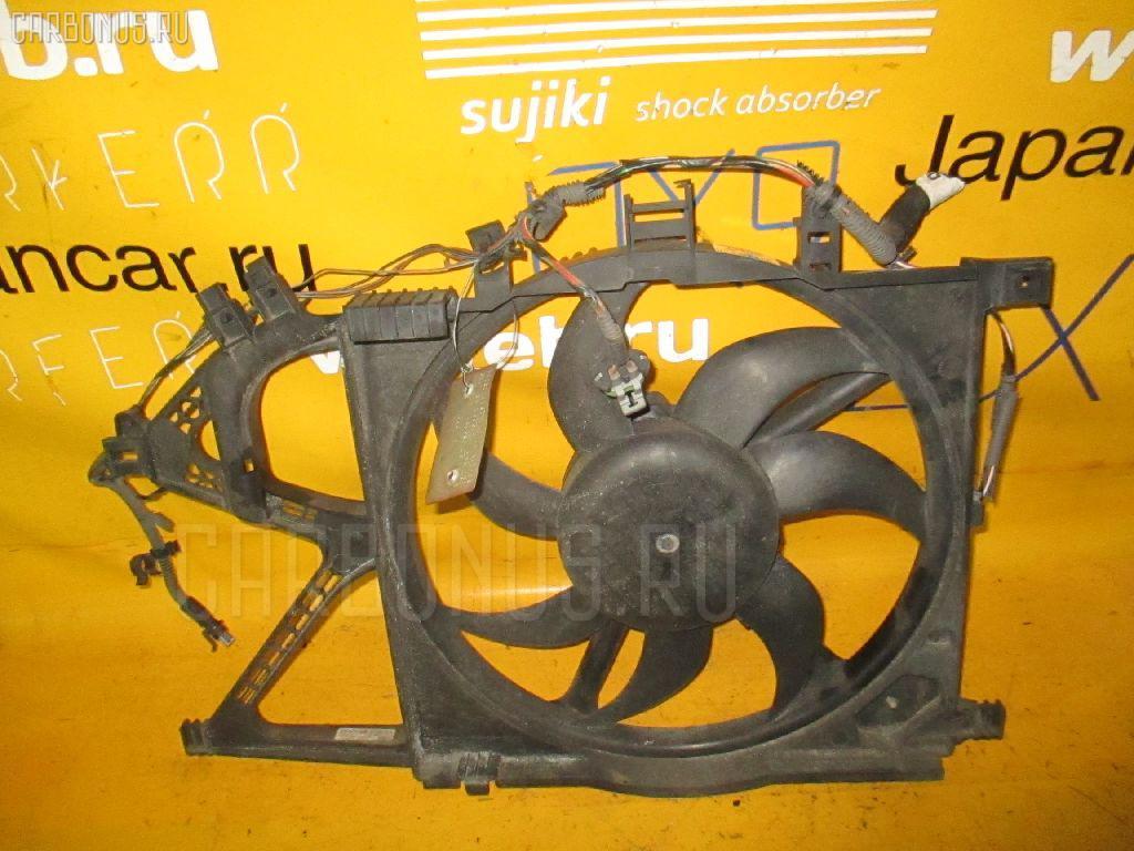Вентилятор радиатора ДВС OPEL VITA W0L0XCF68 Z14XE Фото 2