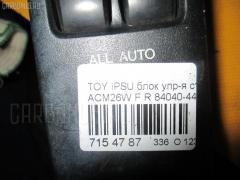 Блок упр-я стеклоподъемниками Toyota Ipsum ACM26W Фото 3
