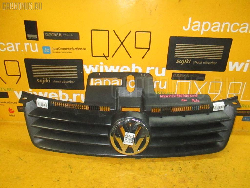Решетка радиатора VOLKSWAGEN POLO 9NBBY Фото 1