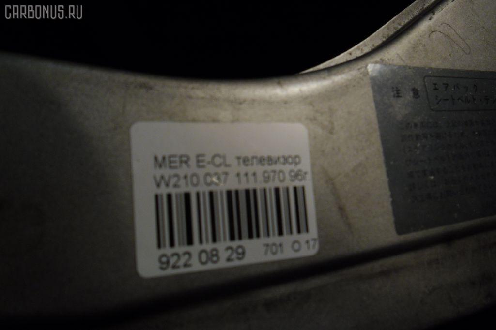 Планка телевизора MERCEDES-BENZ E-CLASS W210.037 111.970 Фото 3
