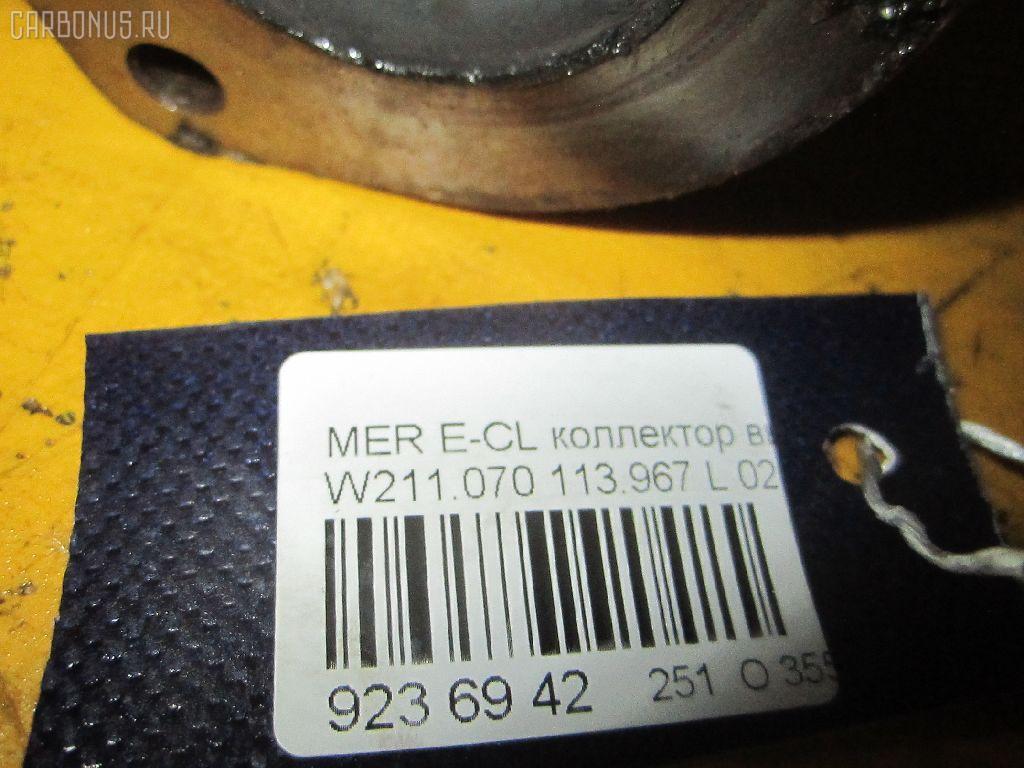 Коллектор выхлопной MERCEDES-BENZ E-CLASS W211.070 113.967 Фото 3