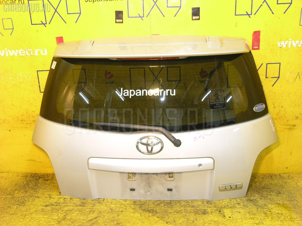 Дверь задняя TOYOTA IST NCP60 Фото 1