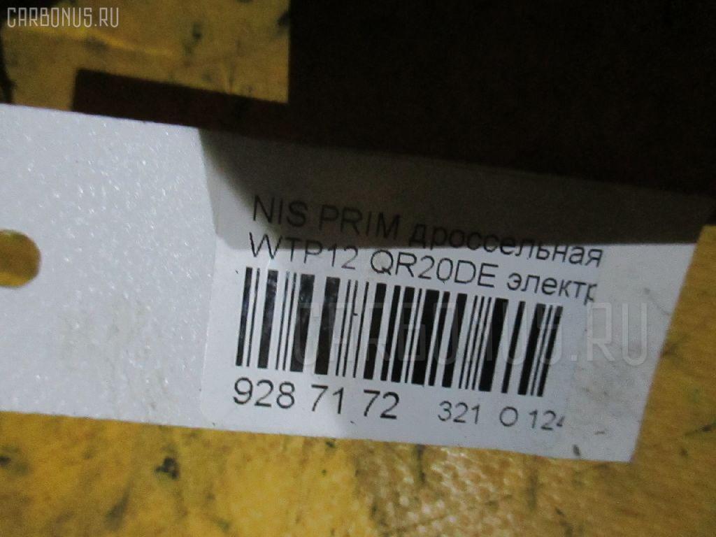 Дроссельная заслонка NISSAN PRIMERA WAGON WTP12 QR20DE Фото 3