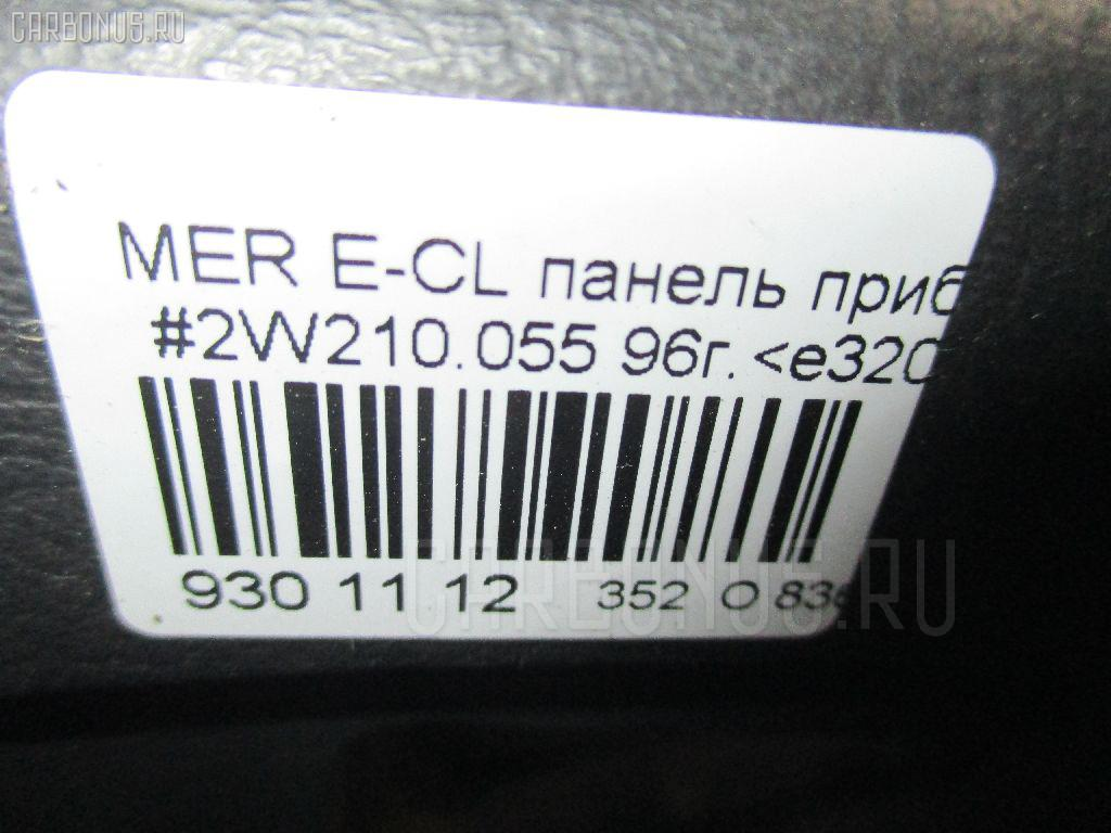 Панель приборов MERCEDES-BENZ E-CLASS W210.055 Фото 8