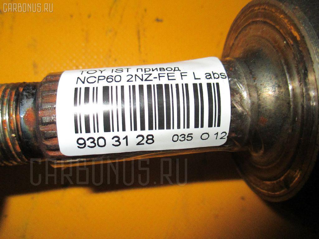 Привод TOYOTA IST NCP60 2NZ-FE Фото 2