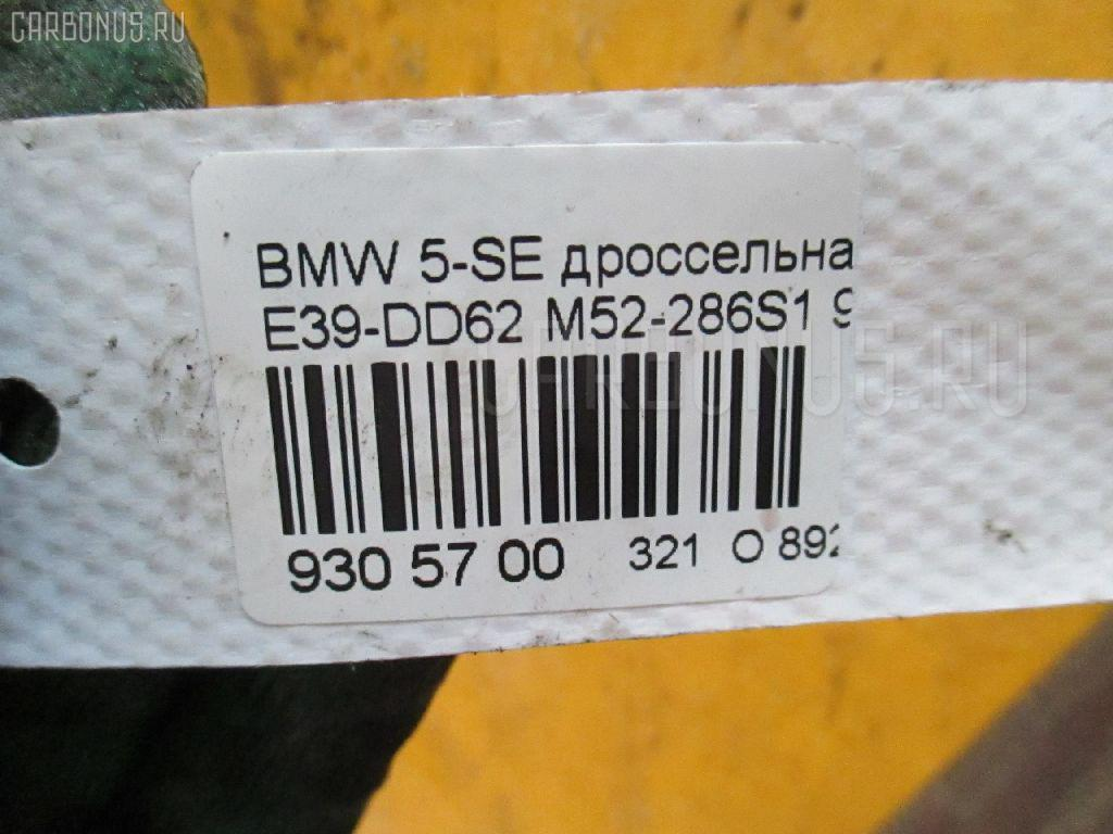 Дроссельная заслонка BMW 5-SERIES E39-DD62 M52-286S1 Фото 3