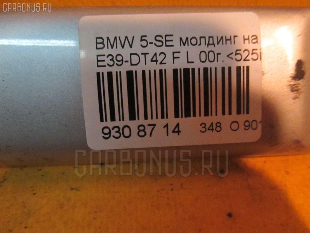 Молдинг на дверь BMW 5-SERIES E39-DT42 Фото 3